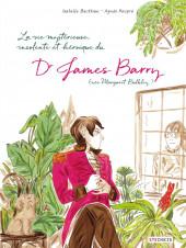 La vie mystérieuse, insolente et héroïque du Dr James Barry (née Margaret Bulkley)