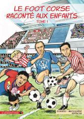 Le foot corse raconté aux enfants -1- Tome 1