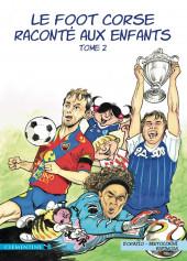 Le foot corse raconté aux enfants -2- Tome 2