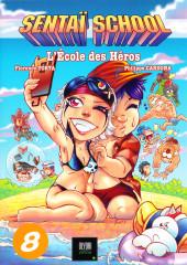 Sentaï School - L'École des héros -8- Tome 8
