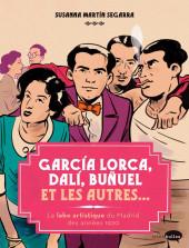 Garçía Lorca, Dalí, Buñuel et les autres... - Garçía Lorca, Dalí, Buñuel et les autres... - Le labo artistique de Madrid des années 1920