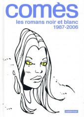 Comès -2- Les romans noir et blanc 1987-2006