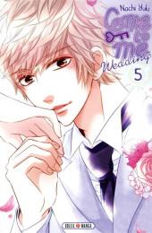 Come to Me - Wedding -5- Tome 5