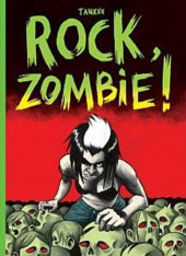 Rock, zombie ! - Tome a2010