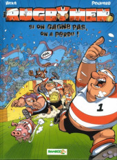 Les rugbymen -2a2006- Si on gagne pas, on a perdu !