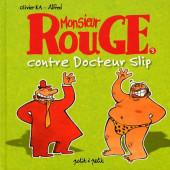 Monsieur Rouge -3- Monsieur Rouge contre docteur Slip