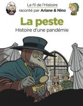 Le fil de l'Histoire (raconté par Ariane & Nino) -36- La peste (histoire d'une pandémie)