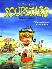 Le cadet des Soupetard -HS3- P'tites histoires de vacances