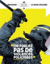 La revue dessinée -HS- Ne parlez pas de violences policières