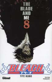 Bleach -8- The Blade and Me
