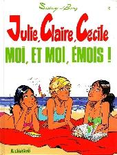 Julie, Claire, Cécile -3- Moi, et moi, émois !