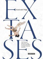 Extases -1a2020- Où l'auteur découvre que le sexe des filles n'a pas la forme d'un X...