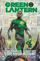 Green Lantern : 80 years of the emerald knight - 80 years of the emerald knight the deluxe edition