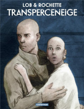 Le transperceneige -1TL- Tome 1