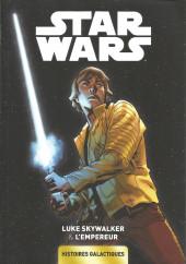 Star Wars - Histoires galactiques -2- Luke Skywalker & L'Empereur