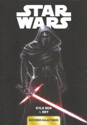 Star Wars - Histoires galactiques -5- Kylo Ren & Rey