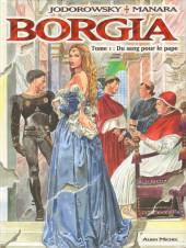 Borgia (Jodorowsky/Manara) -1- Du sang pour le pape