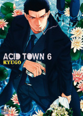 Acid Town -6- Tome 6
