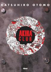 Akira (Glénat en N&B) - Akira Club