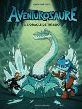 Aventurosaure -3- L'oracle de Triaso