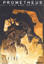 Prometheus : Life and death -3- Aliens