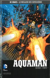 DC Comics - Le Meilleur des Super-Héros -134- Aquaman - Sub Diego - 2ème Partie