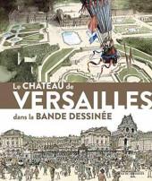 (Catalogues) Expositions - Le château de versailles dans la bande dessinée