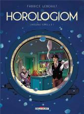 Horologiom -INT2- L'Intégrale Tomes 6 à 7