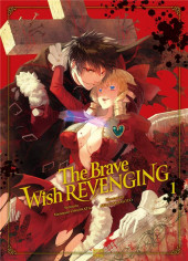 The Brave Wish revenging -1- Tome 1