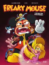 Freaky Mouse -2- Il en faut peu pour étriper !