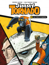Jimmy Tornado -3- Aux portes d'Agartha
