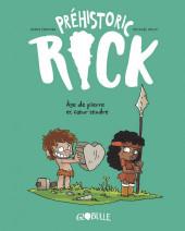 Préhistoric Rick -3- Âge de pierre et cœur tendre