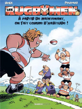 Les rugbymen -19- À partir de maintenant, on fait comme d'habitude !