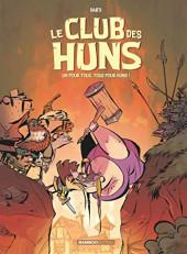 Le club des Huns -2- Un pour tous, tous pour Huns !