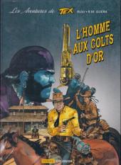 Tex (Les aventures de) -1- L'homme aux colts d'or