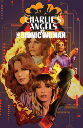 Charlie's Angels Vs The Bionic Woman (Dynamite Entertainment - 2019) -1- Issue # 1