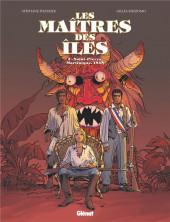 Les maîtres des îles -3- Saint-Pierre, Martinique, 1848