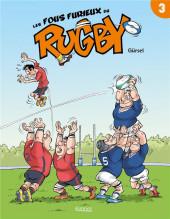 Les fous furieux du rugby -3- Tome 3