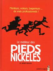 Pieds Nickelés (Le meilleur des) -1- Menteurs, voleurs, bagarreurs... de vrais professionnels !
