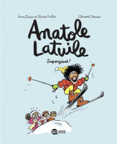 Anatole Latuile -14- Supergéant !
