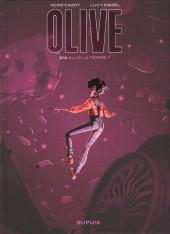 Olive -2- Allo la terre ?