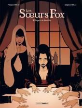 Les sœurs Fox -2- L'esprit de famille