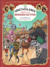 Spectaculaires (Une aventure des) -5- Les Spectaculaires contre les Brigades du Pitre