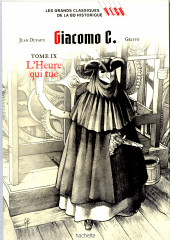Les grands Classiques de la BD Historique Vécu - La Collection -31- Giacomo C. - Tome IX : L'Heure qui tue