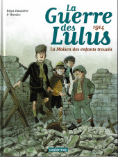 La guerre des Lulus -1a2019- 1914 - La Maison des enfants trouvés