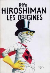 Hiroshiman -HS- Les Origines