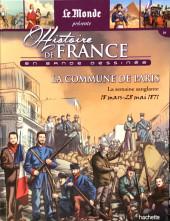 Histoire de France en bande dessinée -44- La Commune de Paris la semaine sanglante 18 mars-28 mai 1871