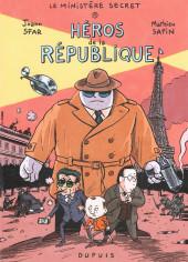 Le ministère secret -1- Héros de la république