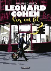 Leonard Cohen - Sur un fil