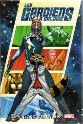 Les gardiens de la galaxie (100% Marvel - 2021) -1- Alors, c'est nous